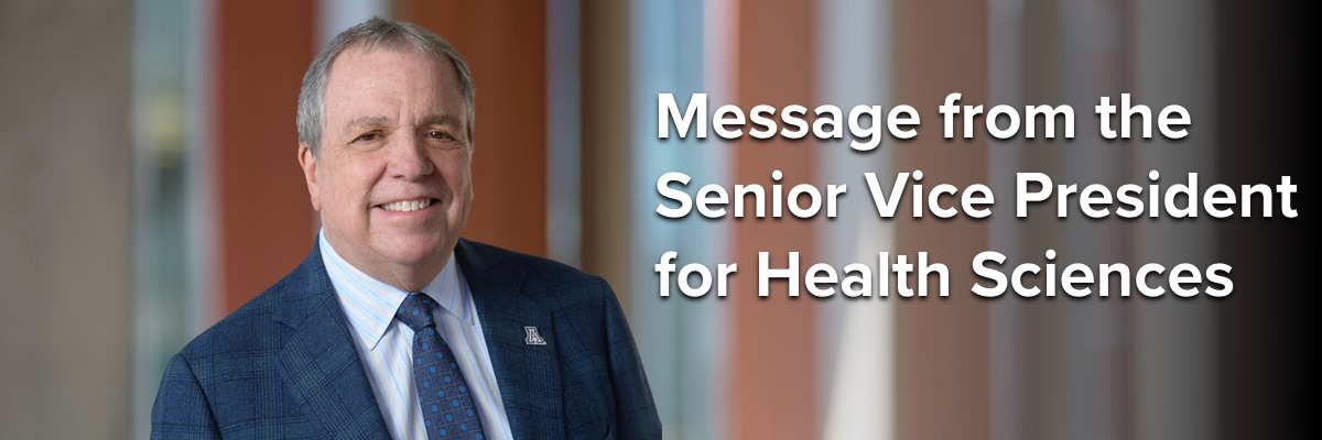Message from the Senior Vice president for Health Sciences